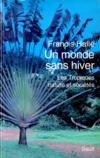 Un Monde Sans Hiver. Les Tropiques, Nature Et Societes
