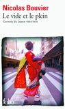 Le vide et le plein ; carnets du Japon (1964-1970)