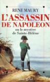 L'Assassin De Napoleon Ou Le Mystere De Saint-Helene
