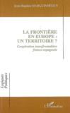 La frontière en europe : un territoire ? coopération transfrontalière franco-espagnole