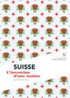 Suisse ; l'invention d'une nation