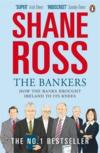 The bankers ; how the banks brought Ireland to its knees  - Shane Ross