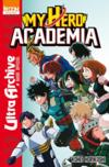 My Hero Academia ; Ultra Archive ; Guide Officiel  - Kohei Horikoshi