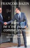 Rien ne s'est passé comme prévu ; les cinq années qui ont fait Macron