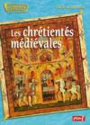 Les chretientes medievales du x au xv siecle
