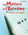 Livres - Les mtiers de l'extrme raconts aux enfants