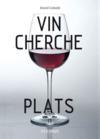 Livres - Vin cherche plats ; plat cherche vins