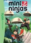 Mini ninjas t.4 ; à l'assaut de la forteresse !