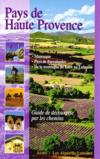 Pays de Haute-Provence ; Manosque, Pays de Forcalquier, de la montagne de Lure au Luberon