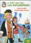 Il était une fois... les explorateurs ; sous les voiles de Christophe Colomb