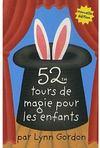 52 tours de magie pour les enfants