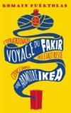Livres - L'extraordinaire voyage du fakir qui était resté coincé dans une armoire Ikéa