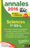ANNALES ABC BAC ; SUJETS & CORRIGES ; 2016 ; Sciences 1re ES-L