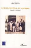 Le fait colonial au Maghreb ; ruptures et continuités