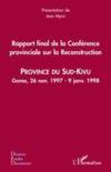 Rapport final de la conférence provincial sur la reconstruction ; province du Sud-Kivu ; Goma, 26 novembre 1997 - 9 janvier 1998