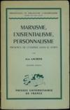 MARXISME, EXISTENTIALISME, PERSONNALISME, PRÉSENCE DE L'ÉTERNITÉ DANS LE TEMPS, 3èmeéd., coll. Bibl. de philo. contemporaine