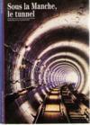 Sous La Manche, Le Tunnel