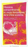 Histoires extraordinaires et récits fantastiques de la Chine ancienne