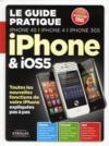 Le guide pratique iphone et ios 5 ; iphone 4s ; iphone 4 ; iphone 3gs ; toutes les nouvelles fonctions de votre iphone expliquées pas à pas ; photo ; icloud ; siri