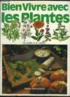 Bien Vivre Avec Les Plantes Du Jardin A La Maison