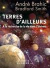 Terres d'ailleurs ; à la recherche de la vie dans l'Univers