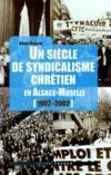 Un siècle de syndicalisme chrétien en Alsace-Moselle, 1902-1912