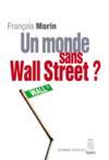 Un monde sans Wall Street ?