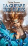 La guerre des elfes t.3 ; la reine du royaume
