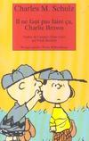 Livres - Il Ne Faut Pas Faire Ca Charlie Brown