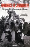 Maurice et Jeannette ; biographie du couple Thorez