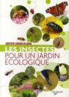 Les insectes pour un jardin écologique
