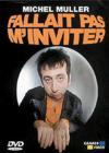 DVD & Blu-ray - Muller, Michel - Fallait Pas M'Inviter !