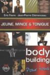 Jeune, mince et tonique ; body building pour tous