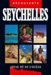 Seychelles ; joyau né de l'océan