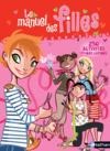 Le manuel des filles ; 250 activités avec mes copines