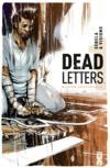 Dead letters t.1 ; mission existentielle