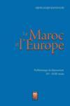 Le Maroc et l'Europe : problématique du dépassement XVe - XVIIe siècles