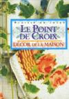 Le Point De Croix ; Decor De La Maison