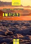 Voyages & aventures dans l'Alaska ; ancienne Amérique russe