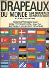 Drapeaux Du Monde, 524 Drapeaux Des Peuples Du Monde Et Carte Illustree (Depliante)