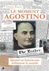 Le moment Agostino ; quand un franciscain enflamme le monde