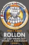 Rollon ; le chef viking qui fonda la Normandie