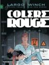 Largo Winch T.18 ; Colère Rouge
