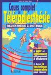 Livres - Cours complet de teleradiesthesie ; radiesthesie a distance