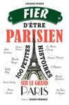 Fier d'être parisien, 100 bonnes raisons