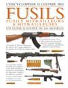 L'encyclopédie illustrée des fusils, fusils mitrailleurs et mitrailleuses