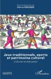Jeux traditionnels, sports et patrimoine culturel - cultures et education