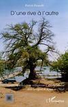 D'une rive à l'autre ; associations villageoises et développement dans la région de Kayes au Mali