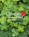 L'herbier essentiel des plantes remarquables et surprenantes