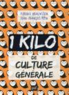 1 kilo de culture générale ; collector